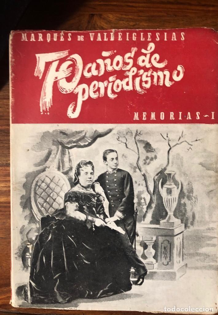 Libros de segunda mano: 70 años de periodismo. Marqués de Valdeiglesias . Memorias. 3 volúmenes. - Foto 2 - 262480290