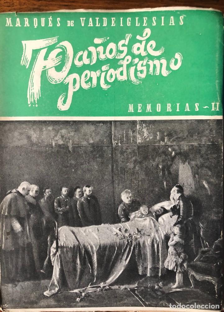 Libros de segunda mano: 70 años de periodismo. Marqués de Valdeiglesias . Memorias. 3 volúmenes. - Foto 3 - 262480290