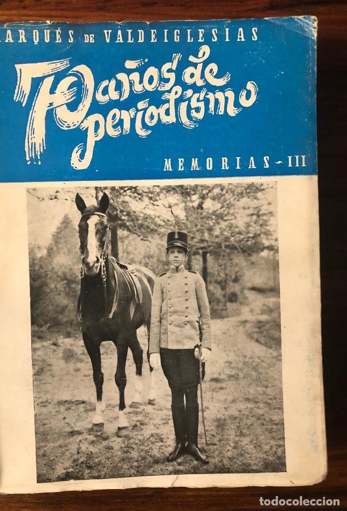 Libros de segunda mano: 70 años de periodismo. Marqués de Valdeiglesias . Memorias. 3 volúmenes. - Foto 4 - 262480290