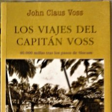 Livros em segunda mão: JOHN CLAUSS VOSS - LOS VIAJES DEL CAPITÁN VOSS (40.000 MILLAS TRAS LOS PASOS DE SLOCUM). Lote 180875087