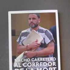 Libros de segunda mano: AL CORREDOR DE LA MORT - NACHO CARRETERO. Lote 262634860