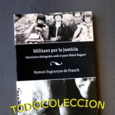 Libros de segunda mano: MILITANT PER LA JUSTÍCIA - RAMON SUGRANYES DE FRANCH - MEMÒRIES DIÀLOGADES AMB EL PARE HILARI RAGUER. Lote 262643630