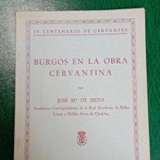 Libros de segunda mano: BURGOS EN LA OBRA CERVANTINA POR JOSÉ MARÍA DE MENA CERVANTES QUIJOTE. Lote 262700135