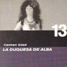 Libros de segunda mano: LA HISTORIA DE ESPAÑA NOVELA A NOVELA, Nº13: DUQUESA DE ALBA. A-BI-2929. Lote 262956575