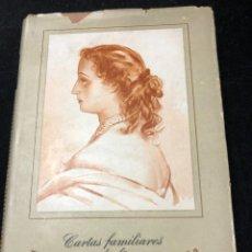 Livros em segunda mão: CARTAS FAMILIARES DE LA EMPERATRIZ EUGENIA. EDITORIAL IBERIA 1944. JOAQUIN GIL EDITOR. Lote 262991965