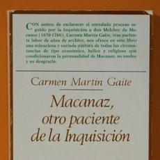 Libros de segunda mano: MACANAZ, OTRO PACIENTE DE LA INQUISICIÓN. CARMEN MARTIN GAITE. TAURUS EDICIONES. Lote 263161455