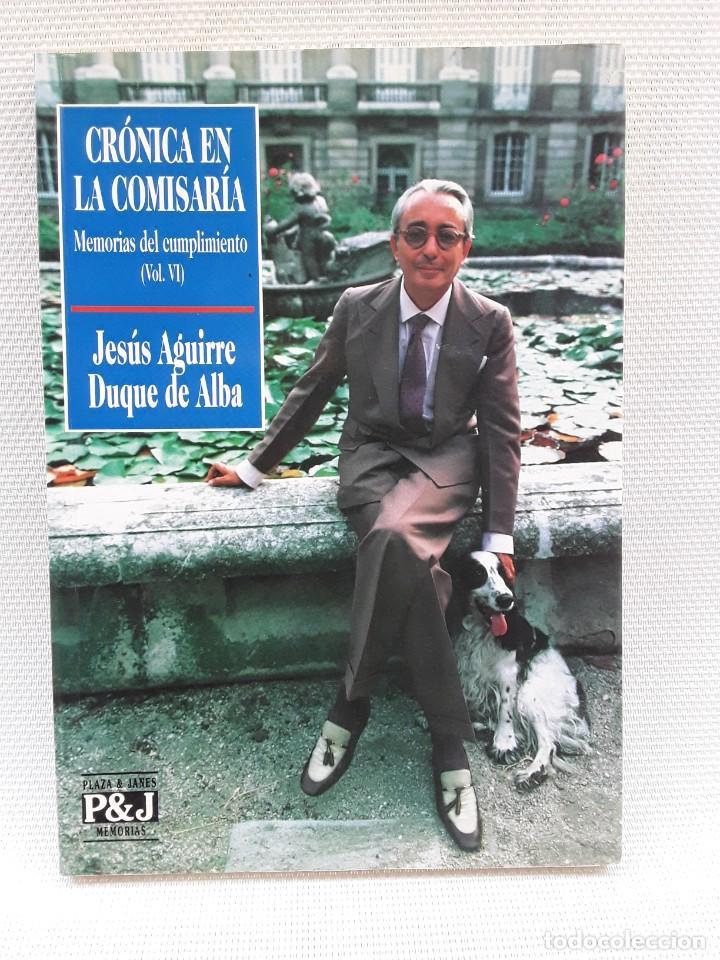 JESÚS AGUIRRE, DUQUE DE ALBA - CRÓNICA EN LA COMISARÍA (PLAZA & JANÉS 1992) MEMORIAS (Libros de Segunda Mano - Biografías)