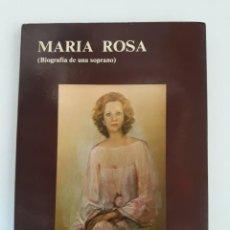 Libros de segunda mano: MARIA ROSA. BIOGRAFÍA DE UNA SOPRANO. VICENTE BAUTISTA BELDA. AUTOR-EDITOR. GRÁFICAS ZERÓN. ORIHUELA. Lote 263203505
