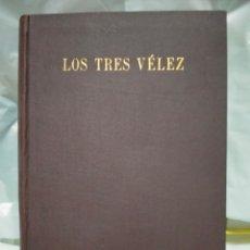 Libros de segunda mano: GREGORIO MARAÑÓN. LOS TRES VÉLEZ.( UNA HISTORIA DE TODOS LOS TIEMPOS). ESPASA-CALPE. Lote 263206265