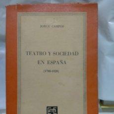 Libros de segunda mano: JORGE CAMPOS. TEATRO Y SOCIEDAD EN ESPAÑA (1780-1820). EDITORIAL MONEDA Y CRÉDITO. Lote 263210070