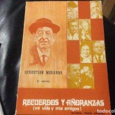 Libros de segunda mano: SEBASTIAN MIRANDA RECUERDOS Y AÑORANZAS MI VIDA Y MIS AMIGOS. Lote 263211305