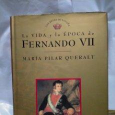 Libros de segunda mano: MARÍA PILAR QUERALT . LA VIDA Y LA ÉPOCA DE FERNANDO VII. PLANETA. Lote 263211350