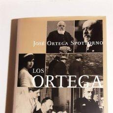 Libros de segunda mano: LOS ORTEGA - ORTEGA SPOTTORNO, JOSÉ. Lote 263212375