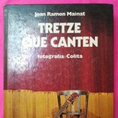 Libros de segunda mano: TRETZE QUE CANTEN - 1982 - JOAN RAMON MAINAT - ED. MEDITERRÀNIA - PJRB. Lote 263214630