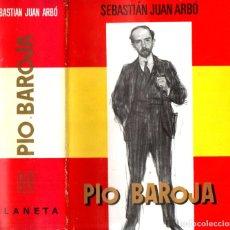 Libros de segunda mano: SEBASTIÁN JUAN ARBÓ : PÍO BAROJA Y SU TIEMPO (PLANETA, 1968) PRIMERA EDICIÓN. Lote 263220250