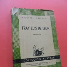 Libros de segunda mano: FRAY LUIS DE LEÓN. VOSSLER, CARLOS. 2ª ED. ESPASA CALPE COLECCIÓN AUSTRAL 1946. Lote 263262180