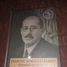 Libros de segunda mano: FRANCESC MORAGAS I BARRET 1868-1935,EL FUNDADOR DE LA CAIXA / FRANCESC CABANA. Lote 263606745