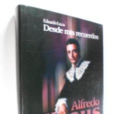 Libros de segunda mano: ALFREDO KRAUS : DESDE MIS RECUERDOS LUCAS BUESO, EDUARDO. Lote 263633520