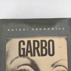 Libros de segunda mano: GARBO. SU HISTORIA. ANTONI GRONOWICZ. GRIJALBO.. Lote 264072570