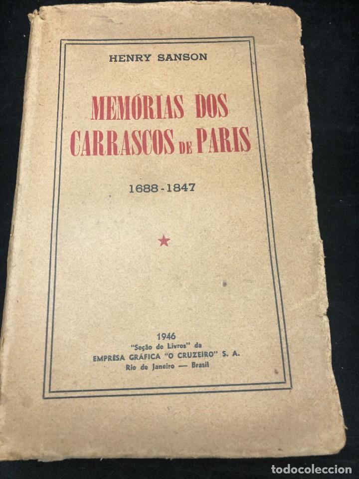 MEMÓRIAS DOS CARRASCOS DE PARIS. HENRY SANSON. 1946 EMPRESA GRÁFICA O CRUZEIRO BRASIL. PORTUGUÉS. (Libros de Segunda Mano - Biografías)