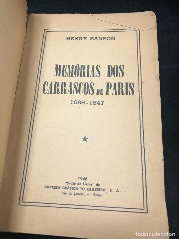 Libros de segunda mano: Memórias dos Carrascos de Paris. Henry Sanson. 1946 Empresa gráfica O Cruzeiro Brasil. Portugués. - Foto 3 - 265340744