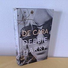 Libros de segunda mano: DEBBIE HARRY - DE CARA - LIBROS CUPULA 2019. Lote 265382249
