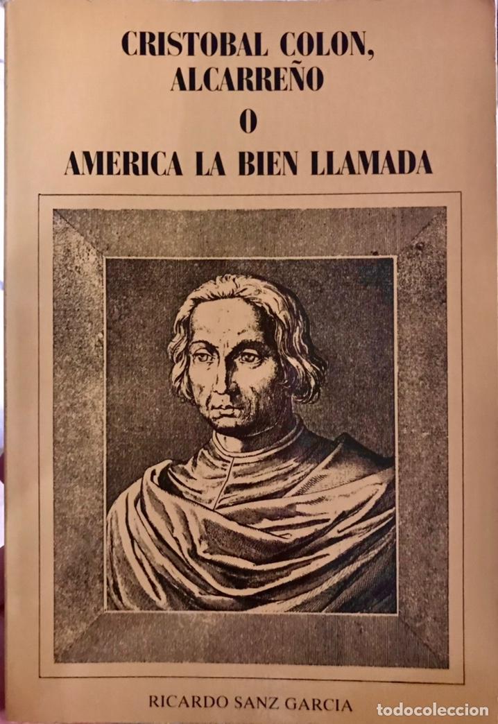 LIBRO CRISTOBAL COLÓN ALCARREÑO O AMÉRICA LA BIEN LLAMADA POR RICARDO SANZ GARCÍA (Libros de Segunda Mano - Biografías)