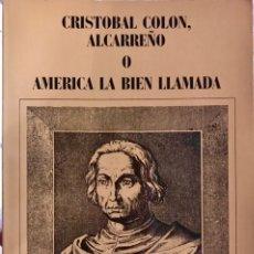 Libros de segunda mano: LIBRO CRISTOBAL COLÓN ALCARREÑO O AMÉRICA LA BIEN LLAMADA POR RICARDO SANZ GARCÍA. Lote 265853424