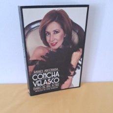 Libros de segunda mano: ANDRES ARCONADA - CONCHA VELASCO, DIARIO DE UNA ACTRIZ - T&B EDITORES 2001 - DEDICADO. Lote 266060033