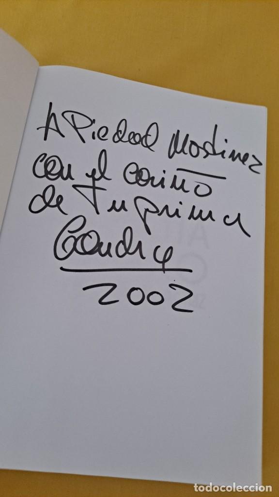 Libros de segunda mano: ANDRES ARCONADA - CONCHA VELASCO, DIARIO DE UNA ACTRIZ - T&B EDITORES 2001 - DEDICADO - Foto 3 - 266060033