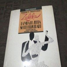 Libros de segunda mano: NANCY MILFORD - LA VIDA DE ZELDA SCOTT FITZGERALD. Lote 266173133