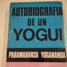 Livres d'occasion: PARAMAHANSANA YOGANANDA, AUTOBIOGRAFIA DE UN YOGUI, SIGLO VEINTE. Lote 266226563