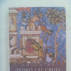 Libros de segunda mano: PEDRO I EL CRUEL , LA NOBLEZA CONTRA SU REY . DE MANUEL BARRIOS . TEMAS DE HOY, 1 ª EDICION 2001. Lote 266234333
