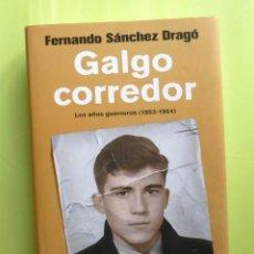 Libros de segunda mano: GALGO CORREDOR - FERNANDO SÁNCHEZ DRAGÓ. Lote 266282388