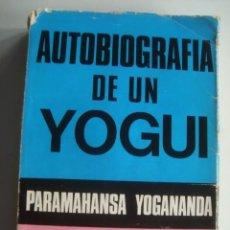 Livres d'occasion: AUTOBIOGRAFÍA DE UN YOGUI - PARAMAHANSA YOGANANDA (SIGLO VEINTE, ARGENTINA, 1973). INDIA.. Lote 266761003
