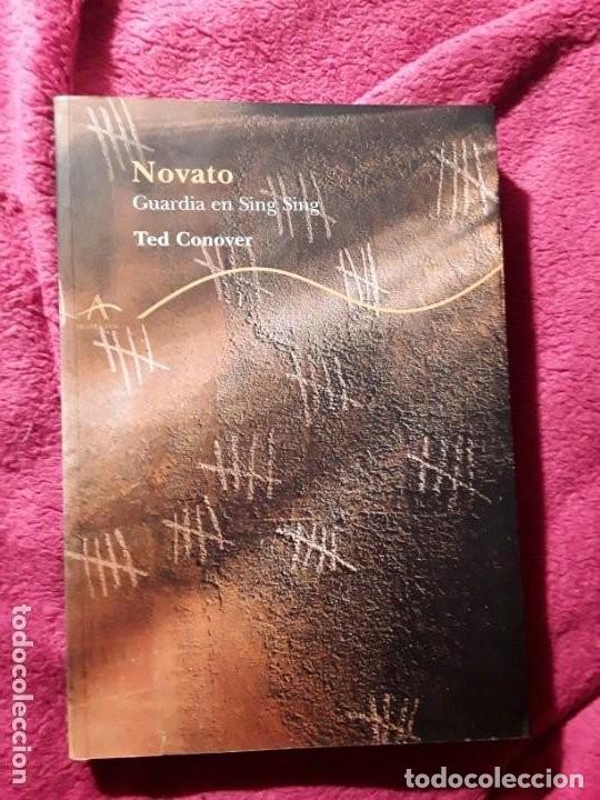 NOVATO (GUARDIA EN SING SING), DE TED CONOVER. FINALISTA PREMIO PULITZER. NO FICCIÓN. (Libros de Segunda Mano - Biografías)