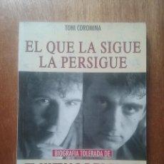 Libros de segunda mano: EL QUE LA SIGUE LA PERSIGUE BIOGRAFIA TOLERADA DE EL ULTIMO DE LA FILA, TONI COROMINA, EDITORIAL CAN. Lote 268989449