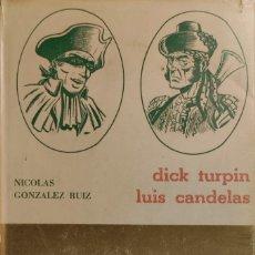Libros de segunda mano: DOS BANDOLEROS : DICK TURPIN, LUIS CANDELAS / NICOLÁS GONZÁLEZ RUIZ. 1956. (VIDAS PARALELAS ; 13).. Lote 268996784