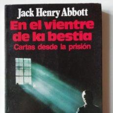 Libros de segunda mano: EN EL VIENTRE DE LA BESTIA. CARTAS DESDE LA PRISIÓN - JACK HENRY ABBOTT - ED. MARTÍNEZ ROCA 1982. Lote 269015074