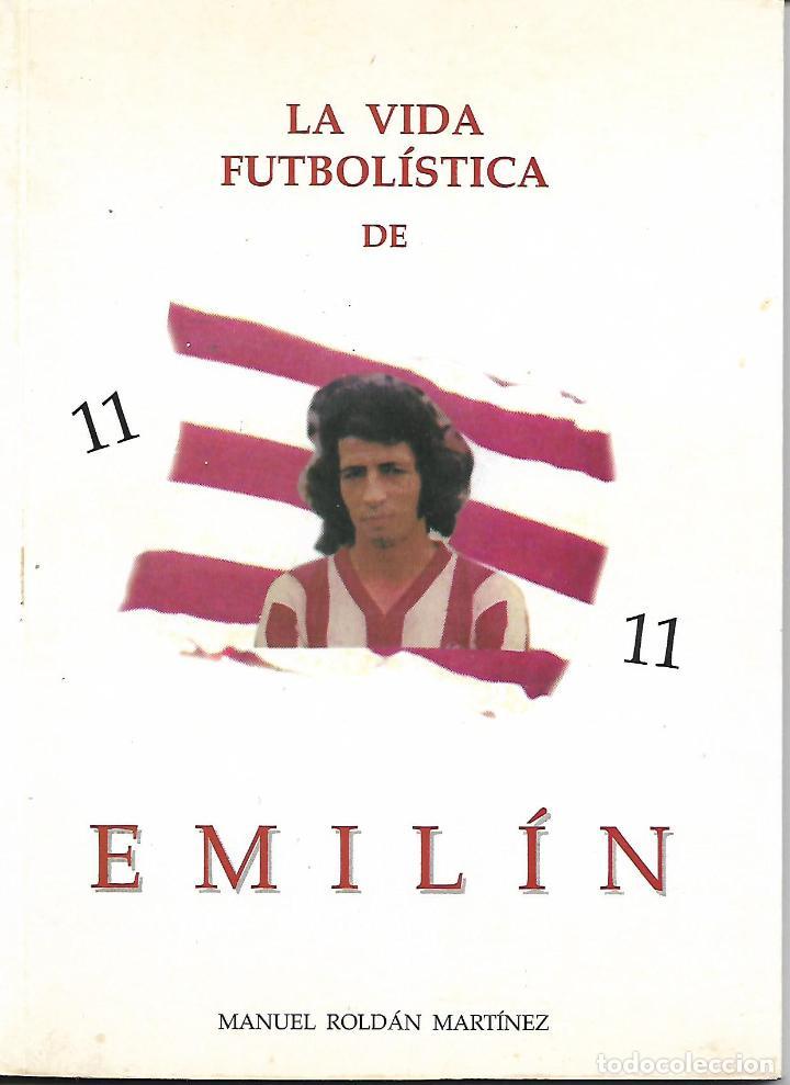 LA VIDA FUTBOLÍSTICA DE EMILÍN. JUGADOR DEL ATLÉTICO TIBIDABO. SABADELL. (Libros de Segunda Mano - Biografías)