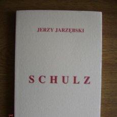Libros de segunda mano: SCHULZ - JERZY JARZEBSKI - MALDOROR EDICIONES, 2003 - 1ª EDICIÓN - MUY BUEN ESTADO. Lote 269073523