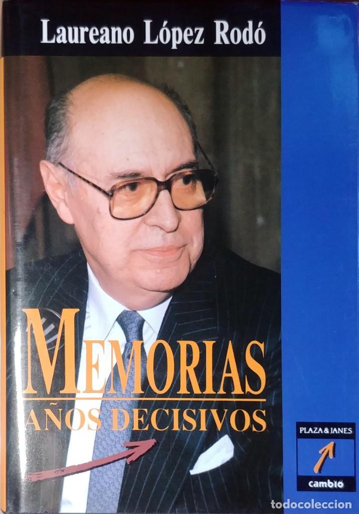 Libros de segunda mano: MEMORIAS. AÑOS DECISIVOS. EL PRINCIPIO DEL FIN / LAUREANO LÓPEZ RODÓ. DEDICATORIA DEL AUTOR (3 VOL.) - Foto 6 - 269078733