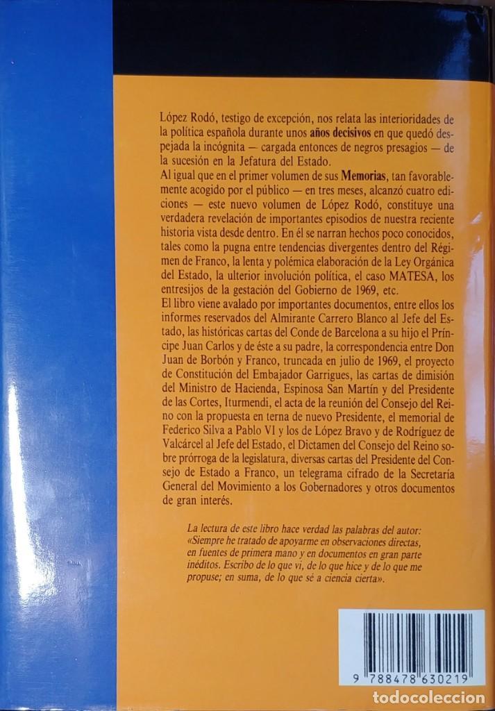 Libros de segunda mano: MEMORIAS. AÑOS DECISIVOS. EL PRINCIPIO DEL FIN / LAUREANO LÓPEZ RODÓ. DEDICATORIA DEL AUTOR (3 VOL.) - Foto 12 - 269078733