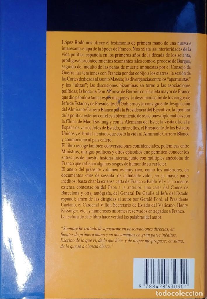Libros de segunda mano: MEMORIAS. AÑOS DECISIVOS. EL PRINCIPIO DEL FIN / LAUREANO LÓPEZ RODÓ. DEDICATORIA DEL AUTOR (3 VOL.) - Foto 18 - 269078733