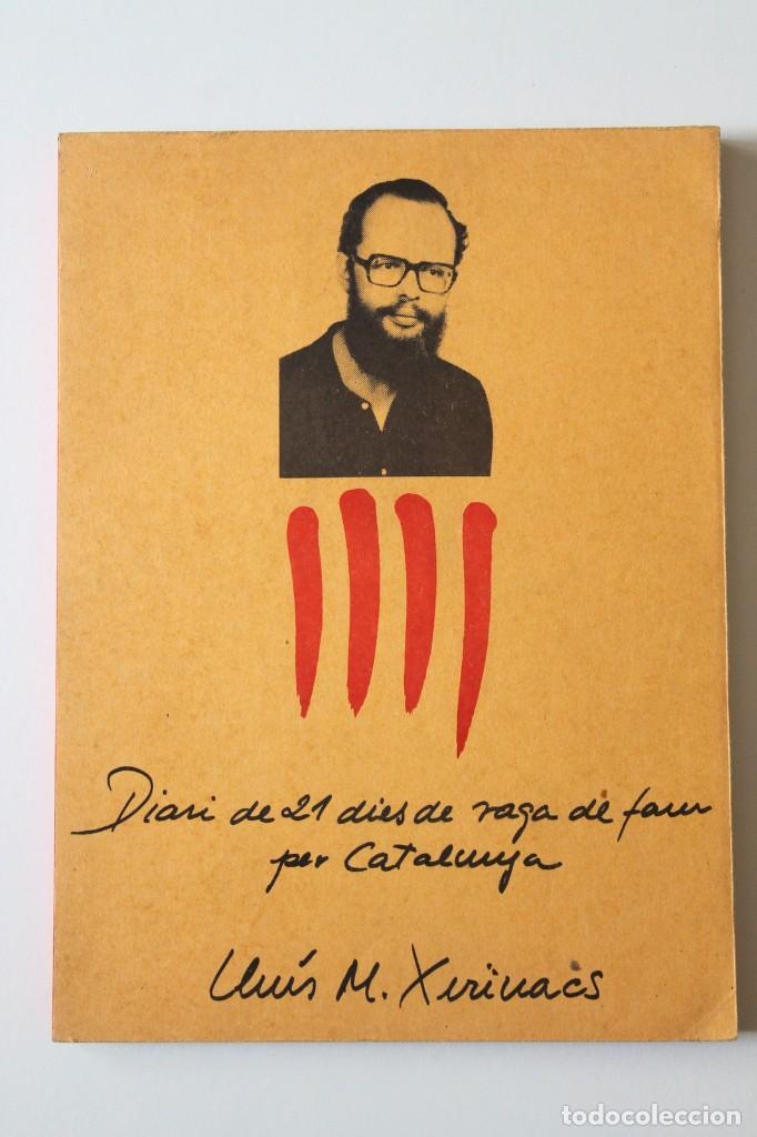 Libros de segunda mano: Lluís M.Xirinacs - Diari de 21 dies de vaga de fam per Catalunya 1a edició - Foto 2 - 269087078