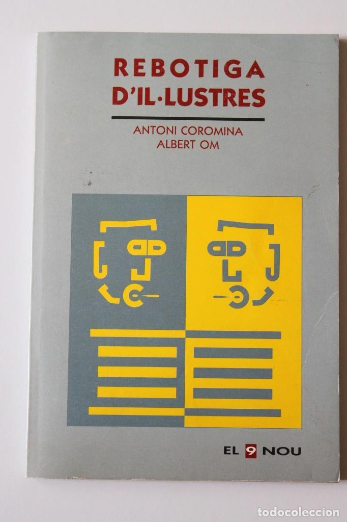 Libros de segunda mano: Antoni Coromina i Albert Om - Rebotiga dil·lustres - El 9 Nou - Foto 2 - 269088138
