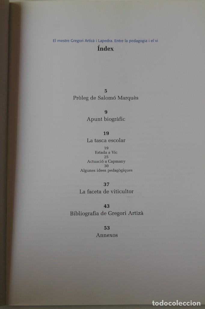 Libros de segunda mano: El mestre Gregori Artizà i Lapedras. Entre la pedagogia i el vi. Capmany, 1839-1921. Muxach i altres - Foto 4 - 269088558