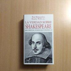 Libros de segunda mano: LA VERDAD SOBRE SHAKESPEARE. PAUL EDMONDSON /STANLEY WELLS (ED'S.). Lote 269187518