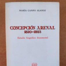 Libros de segunda mano: CONCEPCIÓN ARENAL 1820-1893. ESTUDIO BIOGRAFICO DOCUMENTAL /MARÍA CAMPO ALANGE /REVISTA DE OCCIDENTE. Lote 269261698