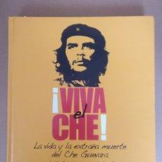 Libros de segunda mano: ¡ VIVA EL CHE ! LA VIDA Y LA EXTRAÑA MUERTE DEL CHE GUEVARA. ANDREW SINCLAIR. LIBRO. Lote 269419008